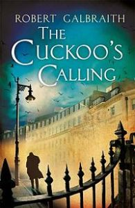 Book Review : The Cuckoo's Calling - Robert Galbraith a.k.a J.K. Rowling